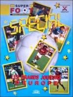 Super Foot Spécial- Les Grands Joueurs d'Europe - Sonstiges